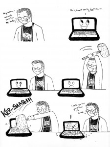 LAPTOP RAGE...with a smile.